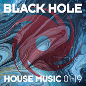 Black Hole House Music 01-19 von Various Artists
