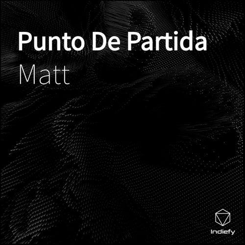 Punto De Partida by Matt