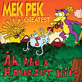 Mek Pek Greatest by Mek Pek