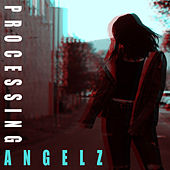 Processing by Angelz