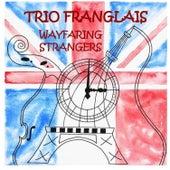 Wayfaring Strangers de Trio Franglais