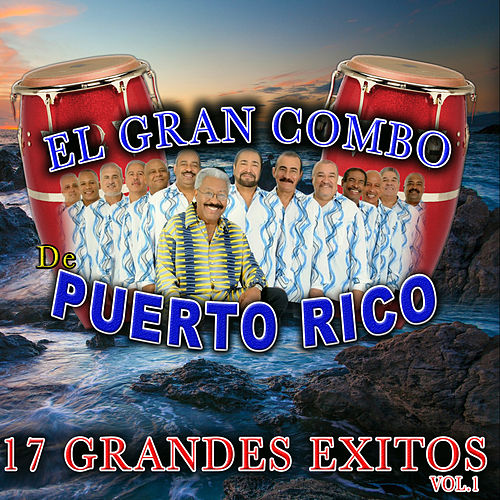17 Grandes Exitos Vol.1 by El Gran Combo De Puerto Rico