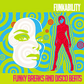 Funkability (Funky Breaks and Disco Beats) by Various Artists