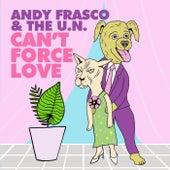 Can't Force Love de Andy Frasco & the U.N