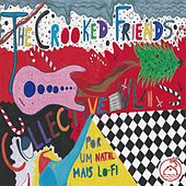 The Crooked Friends Collective, Vol. 2: Por Um Natal Mais Lo-fi de Various Artists