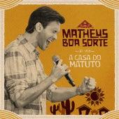 A Casa do Matuto de Matheus Boa Sorte