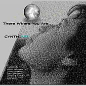 There Where You Are by Cynthia Thijs Coenraad