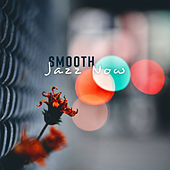 Smooth Jazz Now by Piano Love Songs