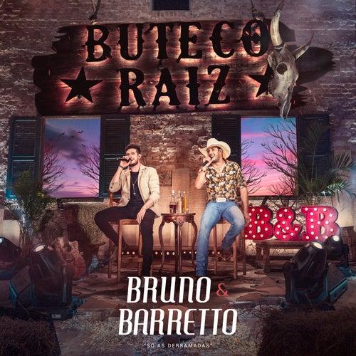 Buteco Raiz (Só As Derramadas) (Ao Vivo) de Bruno & Barretto
