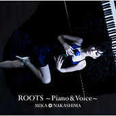 Roots - Piano & Voice by 中島 美嘉