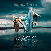 Magic by Rachelle Rhienne