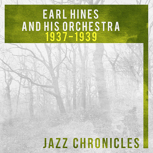 Earl Hines: 1937-1939 (Live) by Earl Fatha Hines