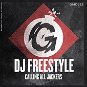 Calling All Jackers by DJ Freestyle