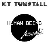 Human Being (Acoustic Version) by KT Tunstall