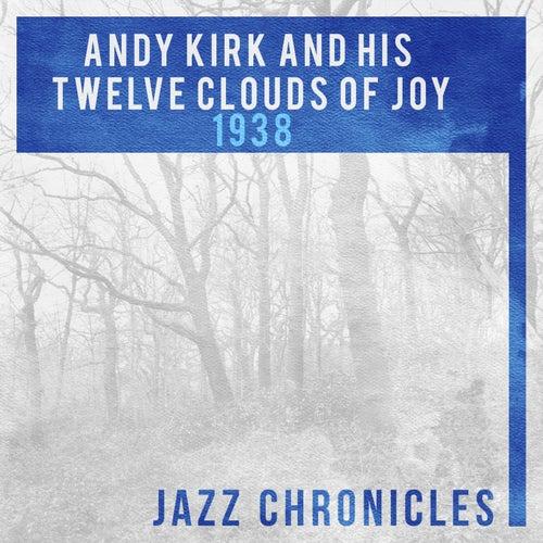 Andy Kirk and His Twelve Clouds of Joy: 1938 (Live) von Andy Kirk