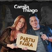 Partiu pra Farra (Ao Vivo) de Camila e Thiago