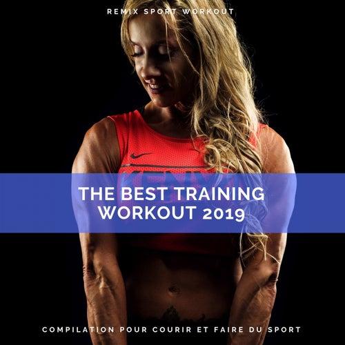 The Best Training Workout 2019 (Compilation Pour Courir Et Faire Du Sport) de Remix Sport Workout