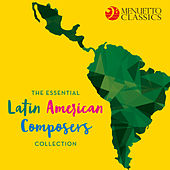 The Essential Latin American Composers Collection de Various Artists