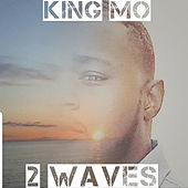 2 Waves by King MO