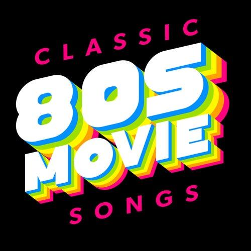 Classic 80s Movie Songs de Various Artists