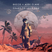 Crazy to Love You von Decco