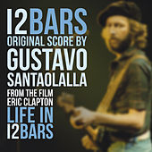 Life In 12 Bars (Original Score) by Gustavo Santaolalla