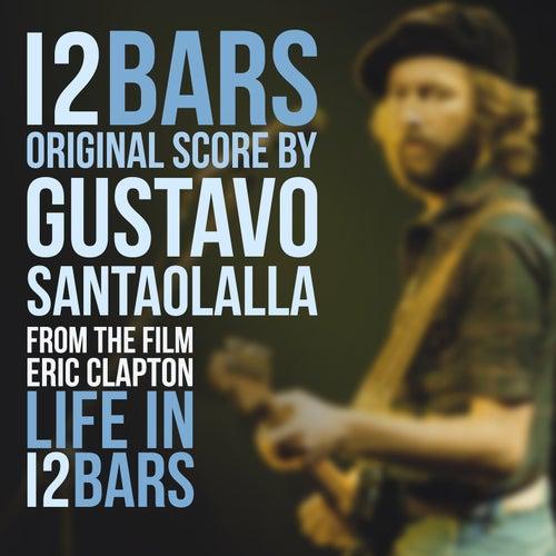 Life In 12 Bars (Original Score) de Gustavo Santaolalla