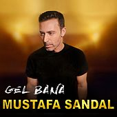 Gel Bana by Mustafa Sandal