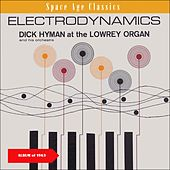 Electrodynamics (Space Age Pop Album of 1963) de Dick Hyman