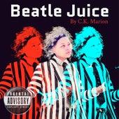 Beatle Juice de C.K. Marion