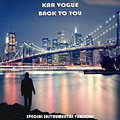 Back To You (Special Instrumental Versions) by Kar Vogue