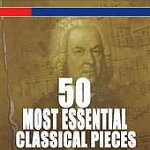 50 Most Essential Classical Pieces (Volume 1) by Various Artists