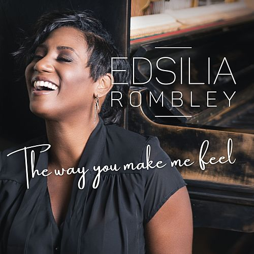 The Way You Make Me Feel von Edsilia Rombley