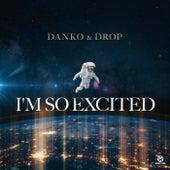 I'm So Excited di Danko