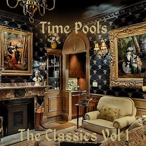 The Classics Vol. 1 by Time Pools