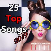 25 Top Songs 2019 (Essential Global Deep) by ZZanu
