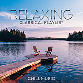 Relaxing Classical Playlist: Chill Music von Various Artists