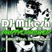 Partycrasher (DJ Gollum Feat. DJ Cap Remix) von DJ Mikesh