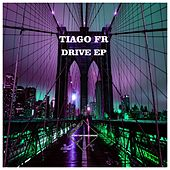 Drive EP by Tiago