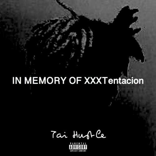 In Memory of Xxxtentacion de Tai Hustle