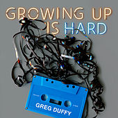 Growing up Is Hard by Greg Duffy
