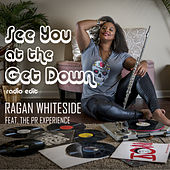 See You at the Get Down (Radio Edit) by Ragan Whiteside
