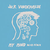 My Mind (MC4D Remix) de Jack Vandervelde