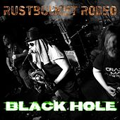 Black Hole by Rustbucket Rodeo