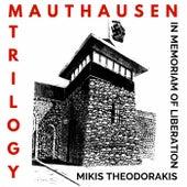 Mauthausen Trilogy (Remastered) von Mikis Theodorakis (Μίκης Θεοδωράκης)