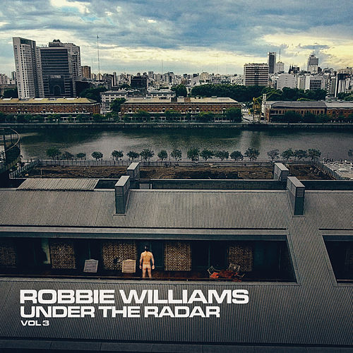 Under The Radar Volume 3 by Robbie Williams