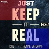 Just Keep It Real by King Tee