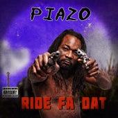 Ride Fa Dat de Piazo