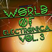 World of Electronica, Vol. 3 by Various Artists