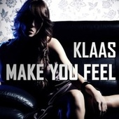 Make You Feel by Klaas